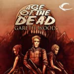 Age of the Dead: Rise, Book 2 (       UNABRIDGED) by Gareth Wood Narrated by Jeff Woodman