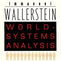 World-Systems Analysis: An Introduction: A John Hope Franklin Center Book Audiobook by Immanuel Wallerstein Narrated by Fred Filbrich