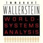 World-Systems Analysis: An Introduction: A John Hope Franklin Center Book | Immanuel Wallerstein