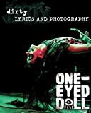 "Dirty: Lyrics and Photography: Lyrics by Kimberly Freeman to the album, ""Dirty"" and concert photos of the rock band One-Eyed Doll"