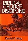 img - for Biblical Church Discipline by Daniel E. Wray (1978-12-03) book / textbook / text book