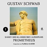 Prometheus (Sagen des klassischen Altertums 1) Hörbuch