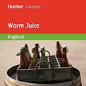 Worm Juice Hörbuch