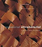 Immaterial/Ultramaterial: Architecture, Design, and Materials (Revised Edition)