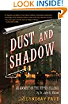 Dust and Shadow: An Account of the Ri...