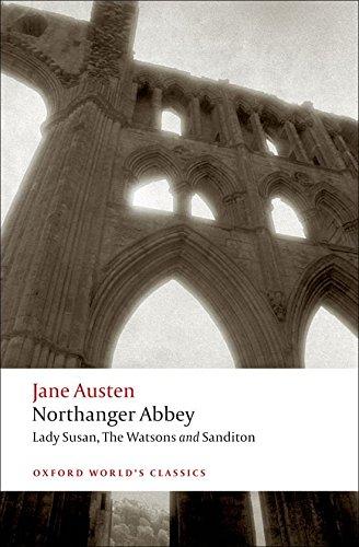 Oxford World's Classics: Northanger Abbey, Lady Susan, The Watsons, Sanditon: WITH Lady Susan (World Classics)