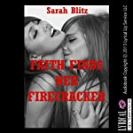 Faith Finds Her Firecracker: A Erotic Tale of Lesbian Seduction | Sarah Blitz