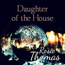 Daughter of the House (       UNABRIDGED) by Rosie Thomas Narrated by Lucy Price-Lewis