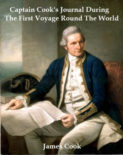 CAPTAIN COOK'S JOURNAL DURING THE FIRST VOYAGE ROUND THE WORLD (ILLUSTRATED)