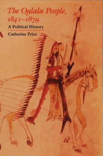 The Oglala People, 1841-1879: A Political History: Catherine Price: 9780803287587: Amazon.com: Books