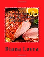 Coca Cola Ham, Coca Cola  Cake and Other Coca Cola Recipes