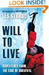 Will to Live: Dispatches from the Edg...