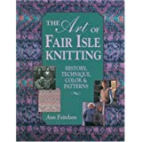 The Art of Fair Isle Knitting: History, Technique, Color and Patternpar Ann Feitelson