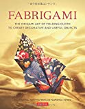 img - for Fabrigami: The Origami Art of Folding Cloth to Create Decorative and Useful Objects book / textbook / text book