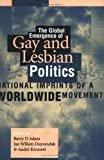 Global Emergence Of Gay & Lesbian Pol (Gay & Lesbian Studies) (156639645X) by Barry Adam