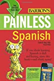 img - for By Carlos B. Vega Ph.D. Painless Spanish (Barron's Painless Series) (2nd Edition) book / textbook / text book