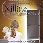 Killing the Dragon Within: An Invitation to Recovery and Forgiveness | Kowleen Perkins