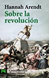 Sobre la revolucion / On Revolution (Ciencias Sociales) (Spanish Edition) (8420658065) by Hannah Arendt