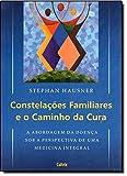 Constelações Familiares e o Caminho da Cura - 9788531610875