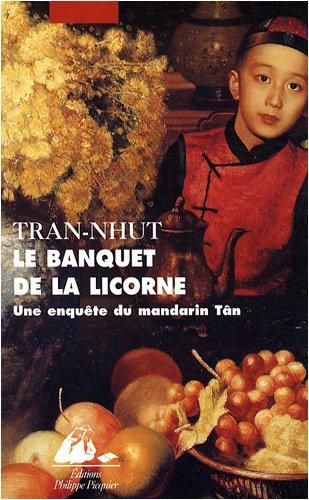 le banquet de la licorne , une enquête du mandarin Tân
