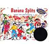 Banana Splits: Ways into Part-singing: Music Edition (Songbooks)by Ana Sanderson