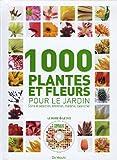 echange, troc E Bent, A Colombo, Daniela Beretta, M Goglio, Collectif - 1000 Plantes et fleurs : Pour le jardin (1DVD)