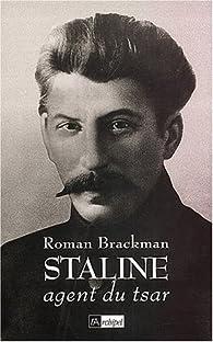 Staline Agent Du Tsar Roman Brackman Babelio
