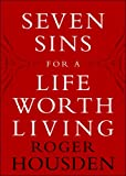 Seven Sins for a Life Worth Living (0307336719) by Housden, Roger
