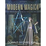 Modern Magick: Twelve Lessons in the High Magickal Arts ~ Donald Michael Kraig