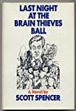 Last night at the brain thieves ball;: A novel (0395171253) by Spencer, Scott