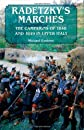 RADETZKY&#39;S MARCHES: The Campaigns of 1848 and 1849 in Upper Italy