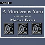 A Murderous Yarn: A Needlecraft Mystery (       UNABRIDGED) by Monica Ferris Narrated by Susan Boyce