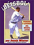Beisbol!: Latino Baseball Pioneers and Legends