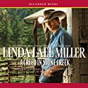 A Creed in Stone Creek (       UNABRIDGED) by Linda Lael Miller Narrated by Jack Garrett