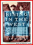 "Rising In The West: The True Story Of An ""Okie"" Family from the Great Depression Through the Reagan Years"