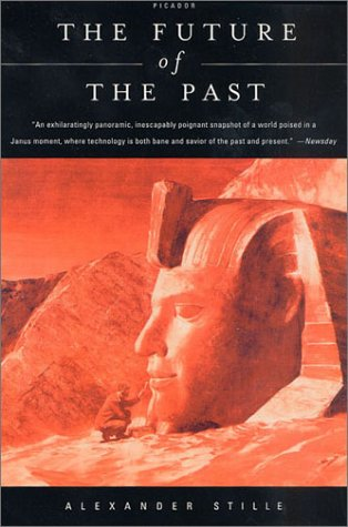 The Future of the Past, ALEXANDER STILLE