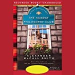 The Sunday Philosophy Club: An Isabel Dalhousie Mystery (       UNABRIDGED) by Alexander McCall Smith Narrated by Davina Porter