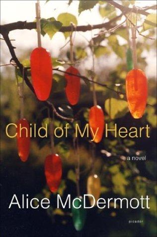 Child of My Heart, ALICE MCDERMOTT