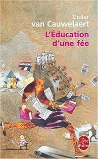 L' éducation d'une fée : roman, Van Cauwelaert, Didier