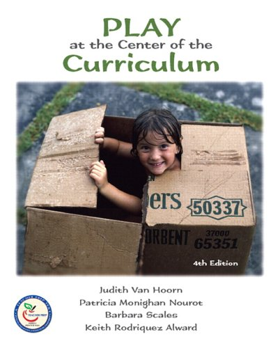 Play at the Center of the Curriculum (4th Edition)