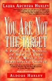 You Are Not the Target: Recipes for Living and Loving (1569246998) by Laura Archera Huxley