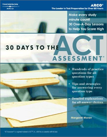 30 Days to the ACT Assessment, 1st ed (Arco 30 Days to the ACT Assessment)
