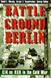 img - for Battleground Berlin: CIA vs. KGB in the Cold War book / textbook / text book