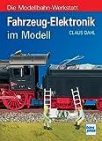 Die Modellbahn-Werkstatt: Fahrzeug-Elektronik im Modell title=