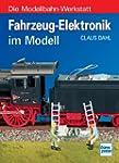 Die Modellbahn-Werkstatt: Fahrzeug-El...