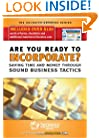 Are You Ready To Incorporate?: Saving Time & Money Through Sound Business Tactics (Socrates Answers)