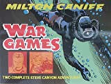 War Games: Two Complete Steve Canyon Adventures (0878160663) by Caniff, Milton