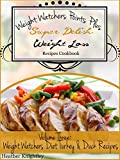 Weight Watchers Points Plus Super Delish Weight Loss Recipes Cookbook Volume Three: Weight Watchers Diet Turkey & Duck Recipes
