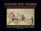 img - for Cheyenne Dog Soldiers: A Ledgerbook History of Coups and Combat by Masich, Andrew E., Afton, Jean, Halaas, David Fridtjof, Ellis, Richard N.(May 15, 1998) Paperback book / textbook / text book