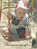 img - for The Adventures of Marysia, Part 1: At the Playground (Live Art) book / textbook / text book